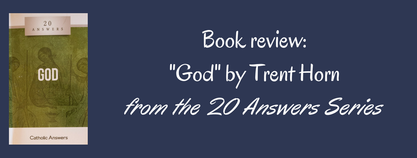 Book Review: God by Trent Horn